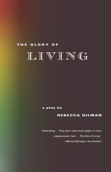 lisa as the product of her environment in rebecca gilmans the glory of living