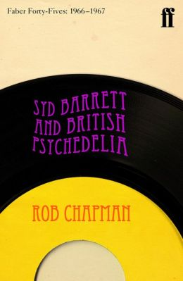 Syd Barrett and British Psychedelia: Faber Forty-Fives: 1966-1967