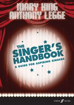 The Singer's Handbook: A Guide for Aspiring Singers