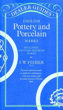 English Pottery and Porcelain Marks: Including Scottish and Irish Marks