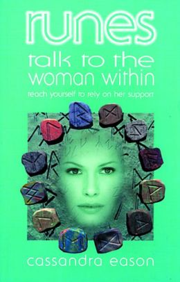 Runes Talk to the Woman Within: Teach Yourself to Rely on Her Support