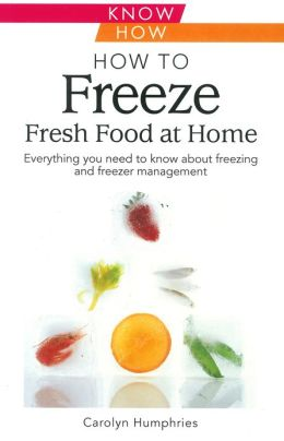 How to Freeze Fresh Foods at Home