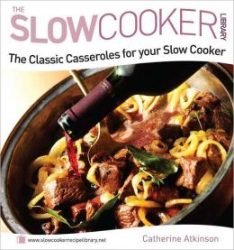 Classic Casseroles for your Slow Cooker