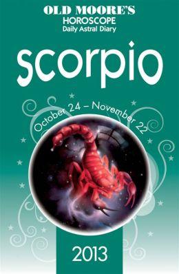 Old Moore's Horoscope 2013 Scorpio