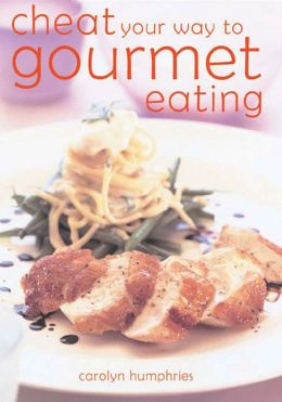 Cheat Your Way to Gourmet Eating (Hbk)