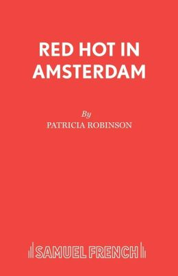 Red Hot in Amsterdam: A Play