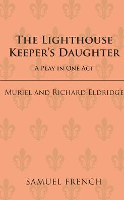The Lighthouse Keeper's Daughter: A Play in One ACT
