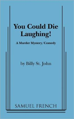 You Could Die Laughing!