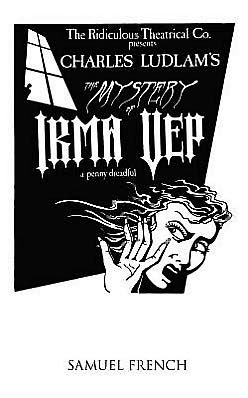 Mystery Of Irma Vep - A Penny Dreadful, The