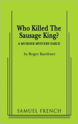 Who Killed The Sausage King?