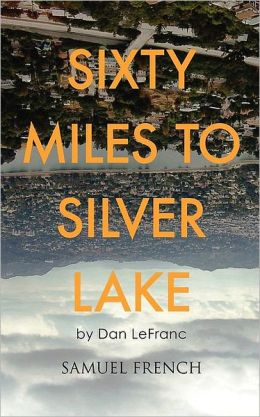 Sixty Miles To Silver Lake