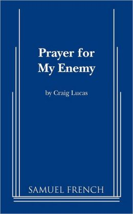 Prayer For My Enemy