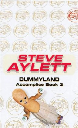 Dummyland: Book Three of the Accomplice Series