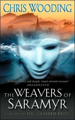 The Weavers of Saramyr (Braided Path Series #1)