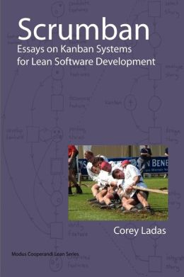 Scrumban - Essays On Kanban Systems For Lean Software Development