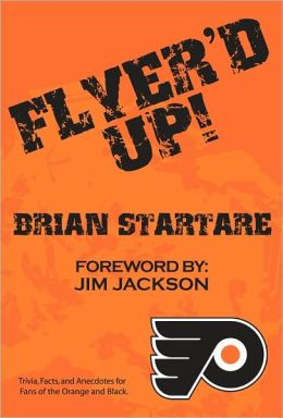Flyer'd Up! Trivia, Facts and Anecdotes for Fans of the Orange and Black