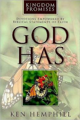 Kingdom Promises: Devotions Empowered by Biblical Statements of Faith: GOD HAS