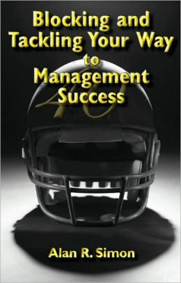 Blocking and Tackling Your Way to Management Success