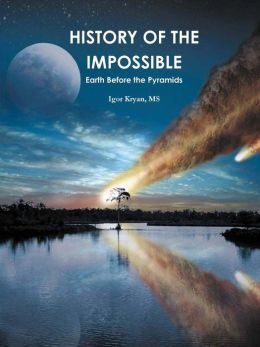 HISTORY OF THE IMPOSSIBLE: Earth Before the Pyramids.