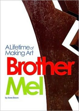 Brother Mel: A Lifetime of Making Art
