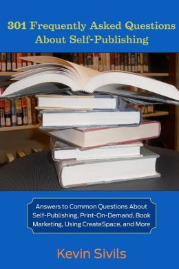 301 Frequently Asked Questions about Self-Publishing