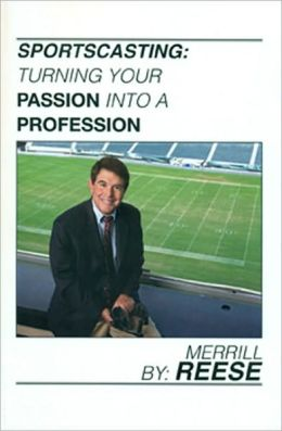 Sportscasting: Turning Your Passion Into a Profession