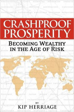Crashproof Prosperity: Becoming Wealthy in the Age of Risk