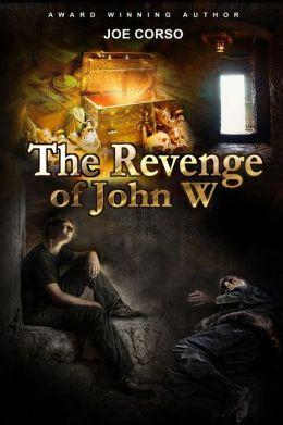 The Revenge of John W