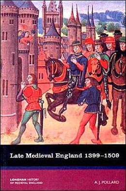 Late Medieval England 1399-1509: Longman History of Medieval England