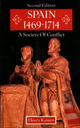 Spain, 1469-1714; A Society of Conflict