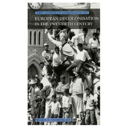 Longman Companion to European Decolonisation in the Twentieth Century