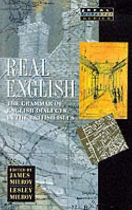Real English: The Grammar of English Dialects in the British Isles