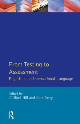 From Testing to Assessment: English An International Language