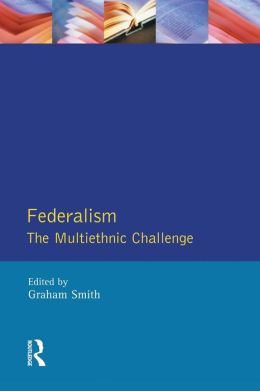 Federalism: The Multiethnic Challenge