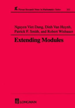Extending Modules (Research Notes in Mathematics Series #313)