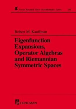 Eigenfunction Expansion, Operator Algebras and Riemannian Symmetric Spaces