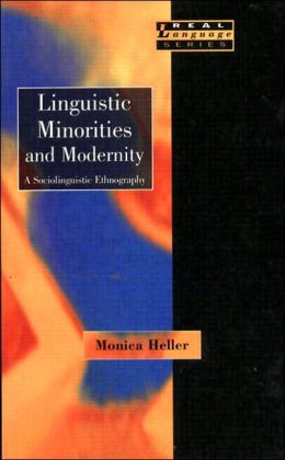 Linguistic Minorities and Modernity: A Sociolinguistic Ethnography