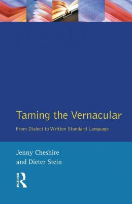 Taming the Vernacular: From dialect to written standard language