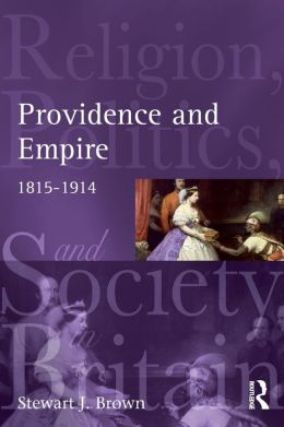 Providence and Empire: Religion, Politics and Society in Britain and Ireland, 1815-1914