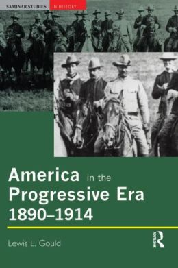 America in the Progressive Era, 1890 - 1914: Seminar Studies in History