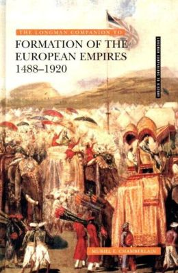 Longman Companion to the Formation of the European Empires, 1488-1920