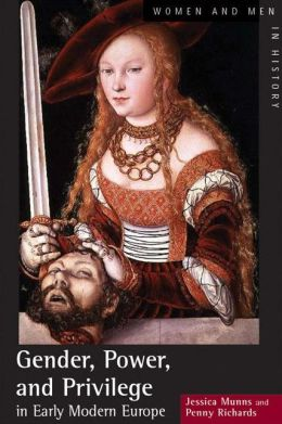 Gender, Power and Privilege in Early Modern Europe: 1500 - 1700