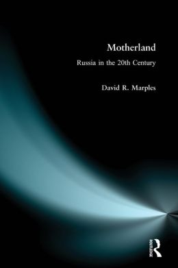 Motherland: Russia in the Twentieth Century