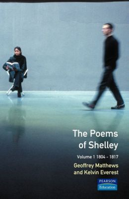 The Poems of Shelley: Volume 1: 1804-1817