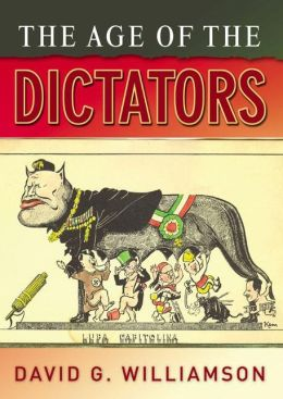 The Age of the Dictators: A Study of the European Dictatorships, 1918-53