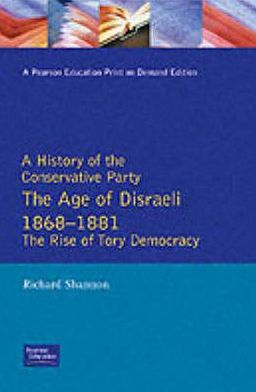 Age of Disraeli, 1868-1881: The Rise of Tory Democracy