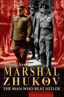 Marshall Zhukov: The Man Who Beat Hitler