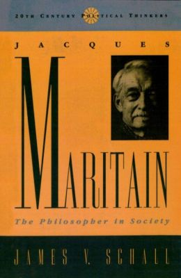 Jacques Maritain: The Philosopher in Society