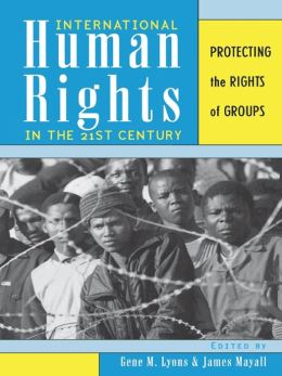 International Human Rights in the 21st Century: Protecting the Rights of Groups