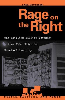 Rage on the Right: The American Militia Movement from Ruby Ridge to Homeland Security